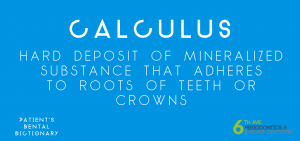 Patient's Dental Dictionary - Dental Calculus